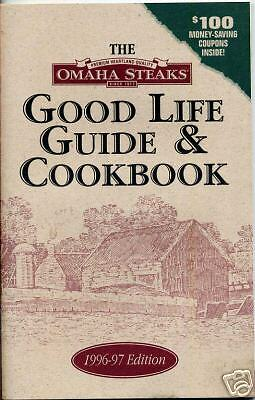 The Omaha Steaks Good Life Guide   Cookbook 1996 97