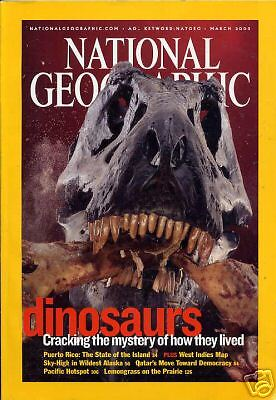 National Geographic March 2003 Dinosaurs Puerto Rico Sky High In Wildest Alaska